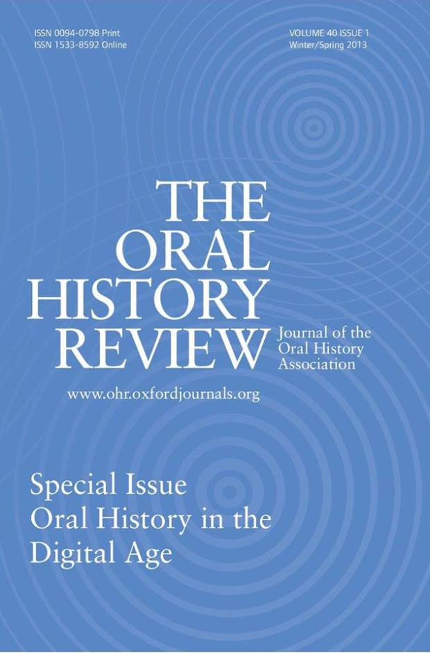 The Oral History Review Special Issue: Oral History in the Digital Age